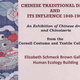 Chinese Traditional Dress and Its Influence (1840-1960)
