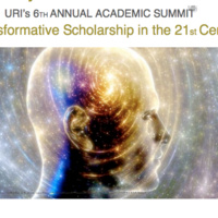 URI's 6th Annual Academic Summit: Transformative Scholarship in the 21st Century