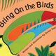 "CANCELLED: Reading: ""Bring on the Birds"""