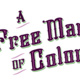 The Theatre School Presents A FREE MAN OF COLOR (Midwest Premiere!)