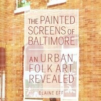 Elaine Eff: The Painted Screens of Baltimore