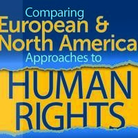 Comparing European & North American Approaches to Human Rights