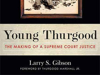 Larry S. Gibson, Young Thurgood: The Making of a Supreme Court Justice