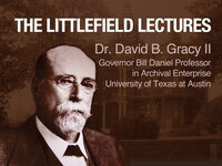 Littlefield Lectures with Dr. David B. Gracy II