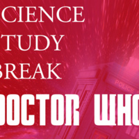 "Science Study Break: ""Doctor Who"""