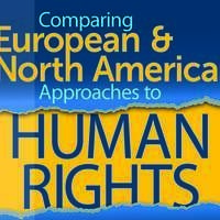 Comparing European and North American Approaches to Human Rights