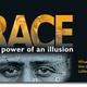 Public Viewing and Discussion of RACE: the Power of an Illusion