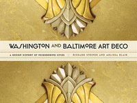 Richard Striner, Washington and Baltimore Art Deco: A Design History of Neighboring Cities