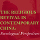 The Religious Revival of Contemporary China: Sociological Perspectives