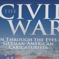 The Civil War Seen Through the Eyes of German-American Caricaturists Thomas Nast and Adalbert Volck