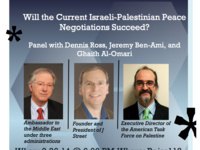 Will the Current Israeli-Palestinian Peace Negotiations Succeed? Panel with Leading Middle East Experts Ambassador Dennis Ross, Ghaith Al-Omari and Jeremy Ben-Ami