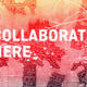 Collaborate Here