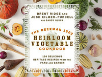 The Beekman Boys (Josh Kilmer-Purcell and Brent Ridge): The Beekman 1802 Heirloom Vegetable Cookbook