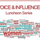 Voice and Influence Luncheon Series