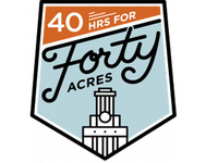 40 Hours for the Forty Acres Student Event