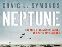 Craig L. Symonds, Neptune: The Allied Invasion of Europe and the D-Day Landings