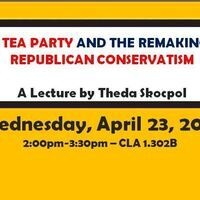 The Tea Party & the Remaking of Republican Conservatism