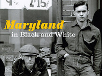 Maryland in Black and White: Documentary Photographs from the Great Depression and World War II