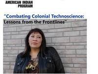 "Symposium: ""Combating Colonial Technoscience: Lessons from the Frontlines"""