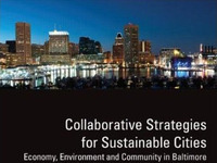 Eric S. Zeemering, Collaborative Strategies for Sustainable Cities: Economy, Environment and Community in Baltimore