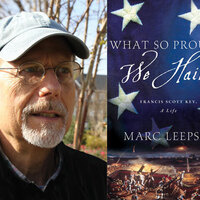 Marc Leepson, What So Proudly We Hailed: Francis Scott Key, A Life