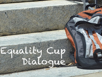 The Equality Cup Dialogue: Examining the Invisible Knapsack