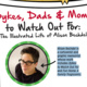 Dykes, Dads & Moms to Watch Out For: The Illustrated Life of Alison Bechdel