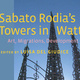 Sabato Rodia's Towers in Watts: An Exhibition and Book Publication Celebration