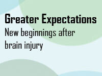 Greater Expectations: New Beginnings After Brain Injury
