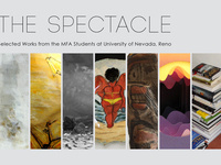 The Spectacle: Selected Works from the MFA Students at University of Nevada, Reno