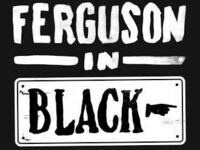 Ferguson in Black and White: A Discussion