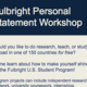 Fulbright Personal Statement Workshop