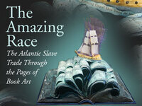 Exhibit: The Amazing Race: The Atlantic Slave Trade Through the Pages of Book Art
