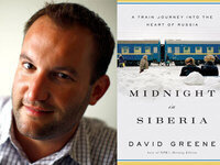 Writers LIVE: David Greene, Midnight in Siberia: A Train Journey into the Heart of Russia