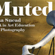 Art Exhibition - Muted by Lisa Snead