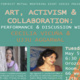 Art, Activism & Collaboration: A Performance & Discussion with Cecilia Vicuña & Ujju Aggarwal