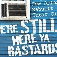 The Nation at The New School - We're Still Here Ya Bastards: How The People of New Orleans Rebuilt Their City