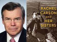 Writers LIVE: Robert K. Musil, Rachel Carson and Her Sisters: Extraordinary Women Who Have Shaped America's Environment