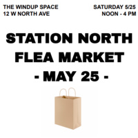Station North Flea Market 5/25