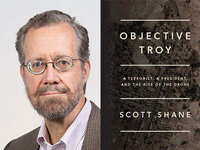 Writers LIVE: Scott Shane, Objective Troy: A Terrorist, a President, and the Rise of the Drone