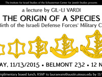 """""""The Origin of a Species: The Birth of the Israeli Defense Forces' Military Culture"""" A Lecture by Gil-li Vardi"""