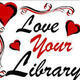 I Love the library because...