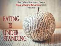 Hungry Hungry Humanities: Eating is Understanding