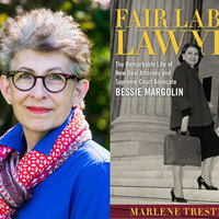 Writers LIVE: Marlene Trestman, Fair Labor Lawyer: The Remarkable Life of New Deal Attorney and Supreme Court Advocate, Bessie Margolin