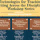 Workshop Series: Technology for Teaching Writing Across the Disciplines