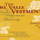 The Del Valle Vestments: The Devotion and Performance of a Matriarchy