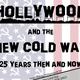 Hollywood and the New Cold War: 25 Years Then and Now Symposium