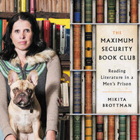 Writers LIVE: Mikita Brottman, The Maximum Security Book Club: Reading Literature in a Men's Prison