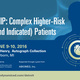 CHIP: Complex Higher-Risk (and Indicated) Patients