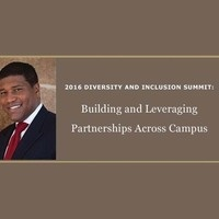Diversity and Inclusion Summit: Building and Leveraging Partnerships Across Campus